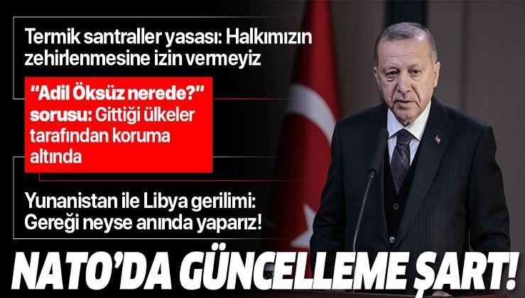 Erdoğan Londra ziyareti öncesi konuştu: NATO'nun kendini güncellemesi artık şart.