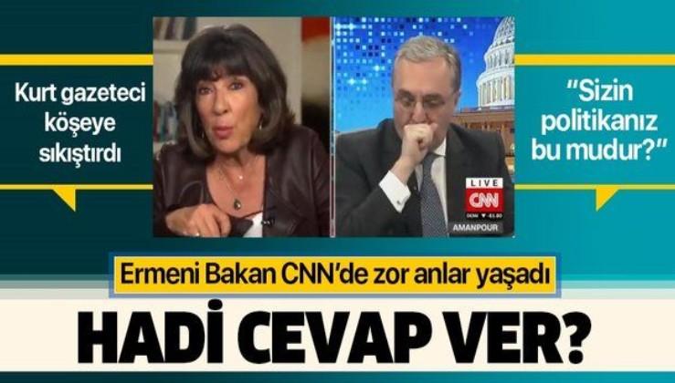 Ermenistan'ın Dışişleri Bakanı CNN'de cevap veremedi: Sizin politikanız bu mudur?