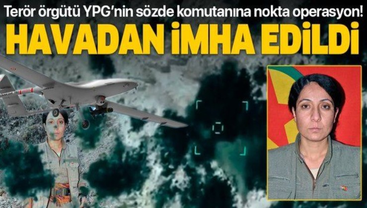 SON DAKİKA: Adım adım izlendi havadan imha edildi: YPG/PKK'nın sözde tabur komutanı öldürüldü