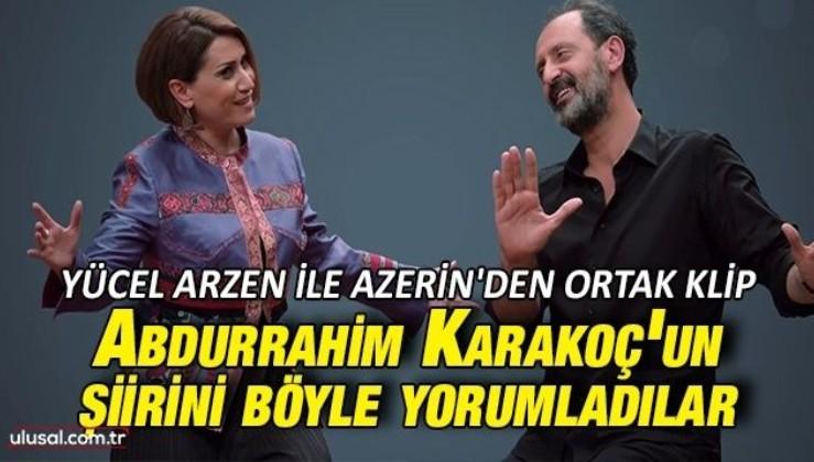Abdurrahim Karakoç'un ''İncitme'' şiirini Yücel Arzen ve Azerin birlikte seslendirdi