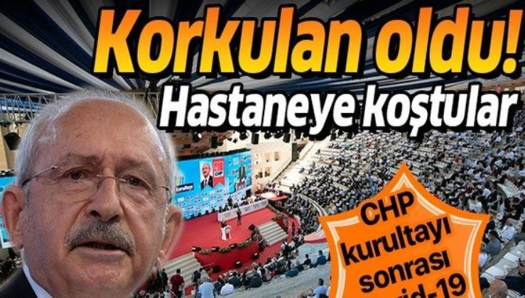 CHP'de kurultay skandalları bitmiyor: Kovid-19'a yakalanan sayısı 78'e yükseldi