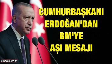 Cumhurbaşkanı Erdoğan'dan BM'ye aşı mesajı