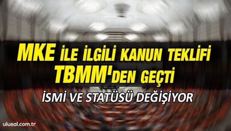 MKE ile ilgili kanun teklifi TBMM'den geçti