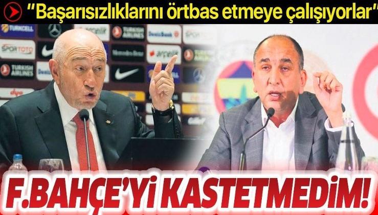 TFF Başkanı Nihat Özdemir: Fenerbahçe'yi kastetmedim