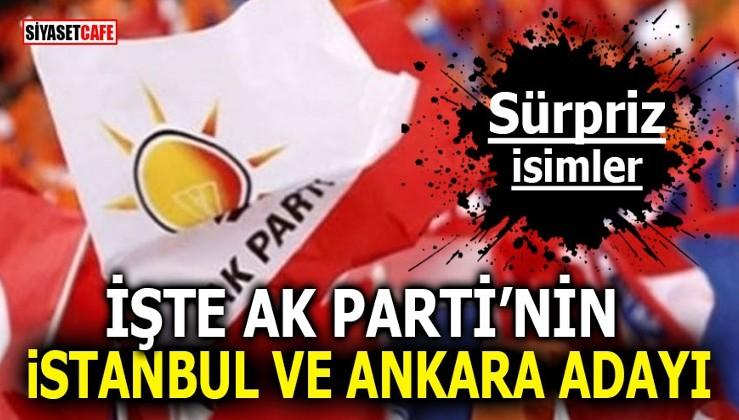 İşte Ak Parti'nin İstanbul ve Ankara adayı! Sürpriz isimler