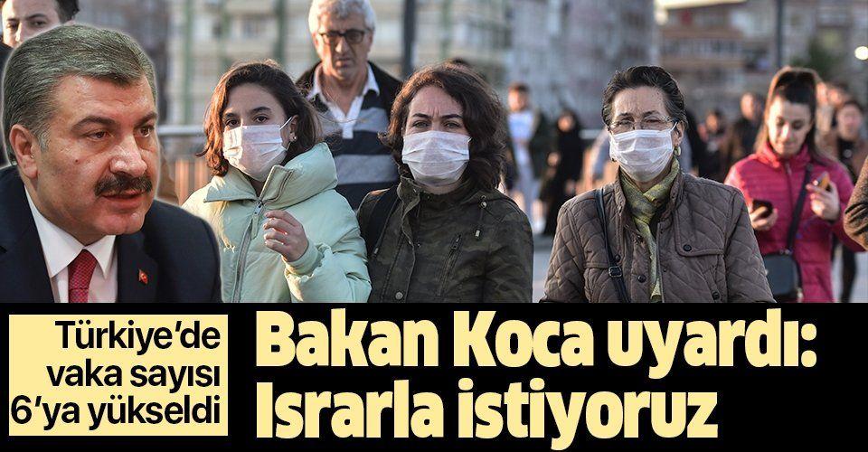 Son dakika: Bakan Koca açıkladı: Türkiye'de koronavirüs vakası 6'ya yükseldi.