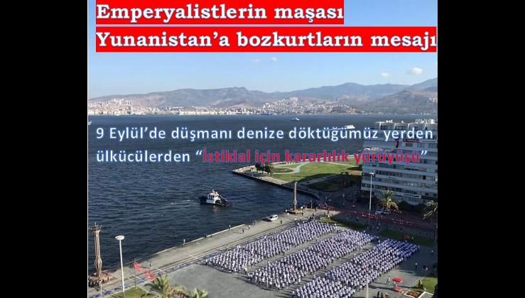 """9 Eylül'de düşmanı denize döktüğümüz yerde Bozkurtlar ayağa kalktı: """"İstiklal İçin Kararlılık Yürüyüşü"""""""