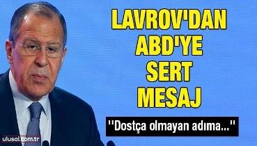 Lavrov'dan ABD'ye sert mesaj