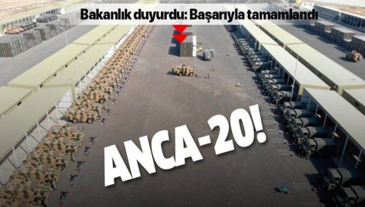 ANCA- 20 Tatbikatı başarıyla tamamlandı
