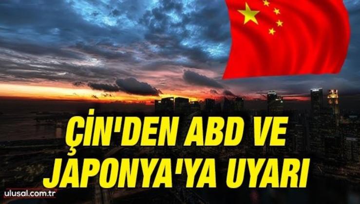 Çin'den ABD ve Japonya'ya uyarı: Cephe almayın