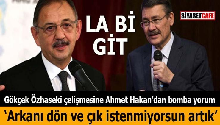 """Gökçek Özhaseki çelişmesine Ahmet Hakan yorumu: """"Arkanı dön ve çık istenmiyorsun artık"""""""