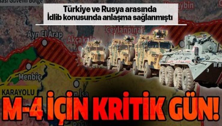 Türkiye ve Rusya'nın İdlib zirvesinden ortak devriye çıkmıştı! M-4 karayolunda kritik gün!.