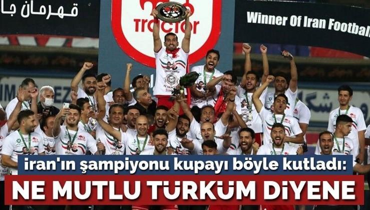 İran'ın şampiyonu Traktör, kupayı böyle kutladı: Ne mutlu Türküm diyene!
