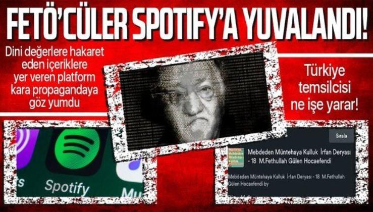Spotify, FETÖ'cü alçakların kara propagandasını göz yumdu!