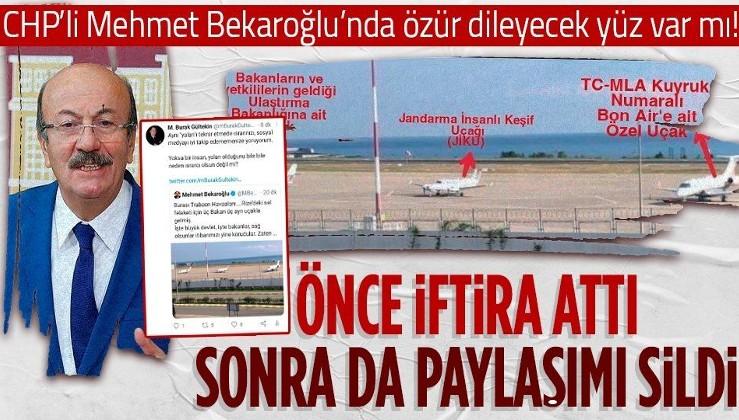 CHP İstanbul Milletvekili Mehmet Bekaroğlu önce iftirada bulundu, sonra sildi! Hala özür dilemedi...