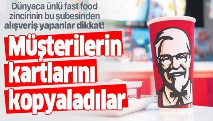 İstanbul Levent'teki KFC şubesinde skandal olay! Müşterilerin kartlarını kopyaladılar