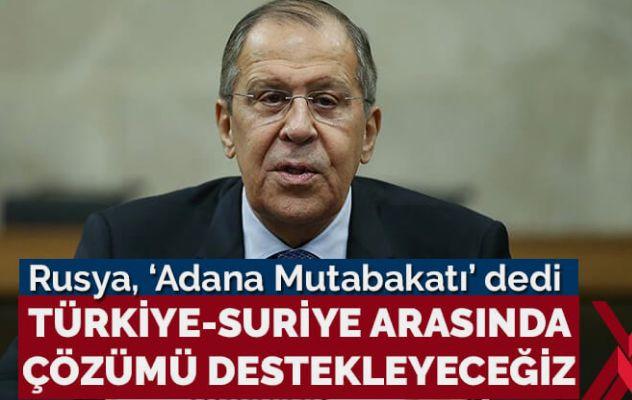 Rusya, 'Adana Mutabakatı' dedi: Türkiye-Suriye arasında çözümü destekleyeceğiz