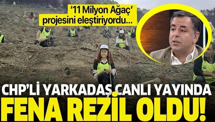 '11 Milyon Ağaç' projesini eleştiren CHP'li Barış Yarkadaş canlı yayında fena rezil oldu.