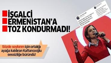 Canan Kaftancıoğlu'nun işgalci Ermenistan sessizliği dikkat çekti!