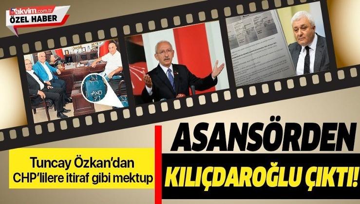 Tuncay Özkan'dan CHP'lilere itiraf gibi mektup! Rant asansöründen Kılıçdaroğlu çıktı