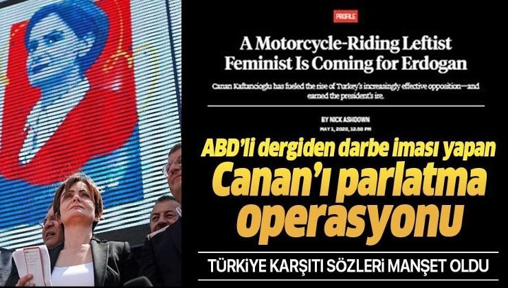 ABD'li Foreign Policy dergisinden darbe iması yapan CHP'li Canan Kaftancıoğlu'nu parlatma operasyonu