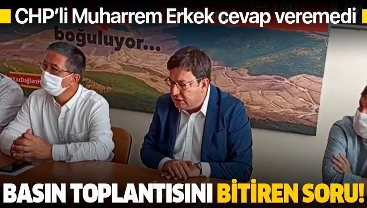Basın toplantısını bitiren soru: CHP'li Muharrem Erkek cevap vermedi