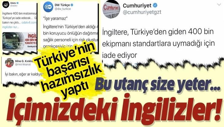 'İçimizdeki İngilizler' Türkiye'nin İngiltere'ye tıbbî yardım malzemesi göndermesini hazmedemedi!