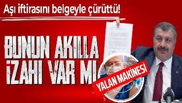 """Sağlık Bakanı Fahrettin Koca, Kemal Kılıçdaroğlu'nun """"Bedava aşıya para veriliyor"""" yalanını belgeyle çürüttü: Bunun akılla izahı var mı?"""