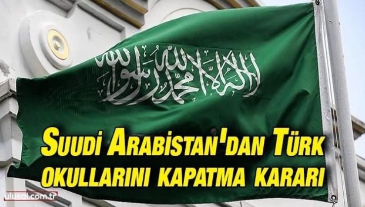 Suudi Arabistan'dan Türk okullarını kapatma kararı