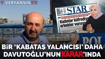 Kabataş yalancısı İsmet Berkan, Davutoğlu'nun Karar gazetesinde