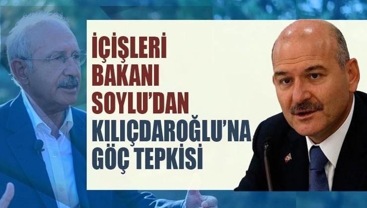 İçişleri Bakanı Soylu'dan Kılıçdaroğlu'na 'göç' tepkisi