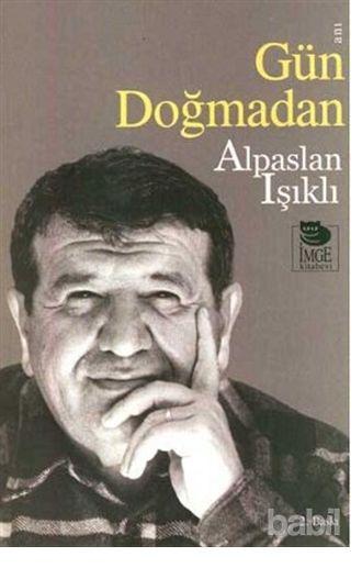 TARİHTE BUGÜN: Prof. Dr. Alpaslan Işıklı'yı saygı ve özlemle anıyoruz!