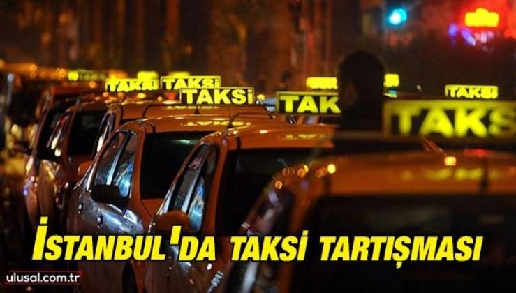 İstanbul'da taksi tartışması