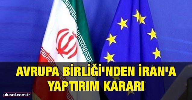 Avrupa Birliği'nden İran'a yaptırım kararı