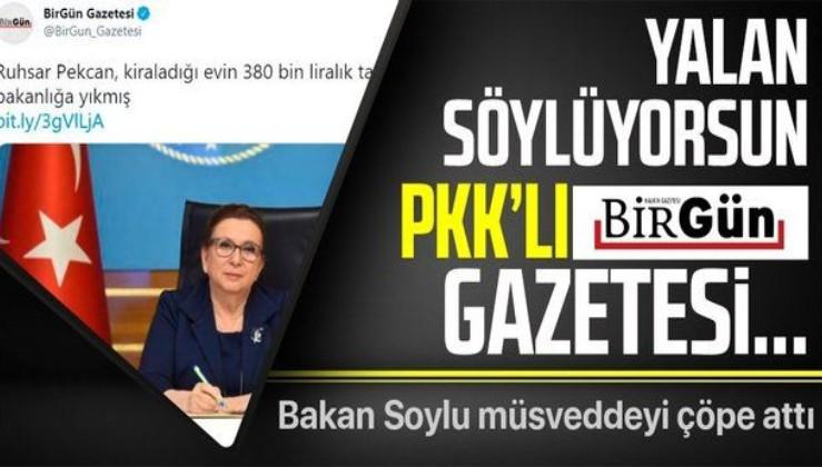 İçişleri Bakanı Süleyman Soylu'dan BirGün'e yalanlama: PKK'lı Birgün Gazetesi yalan söylüyorsun