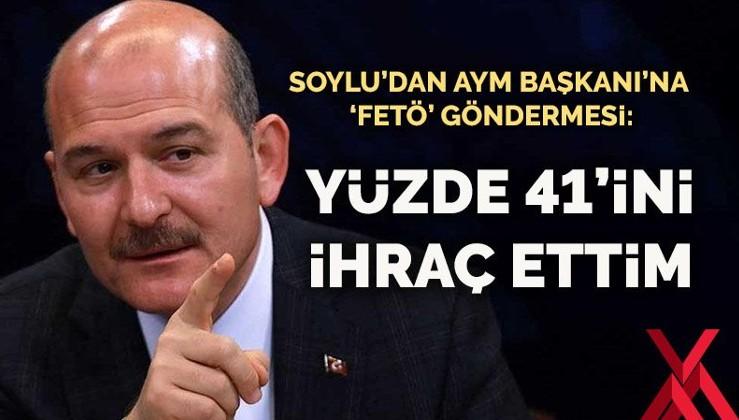Süleyman Soylu'dan AYM Başkanı'na 'FETÖ' göndermesi: Arslan'ın aldıklarının yüzde 41'ini ihraç ettim