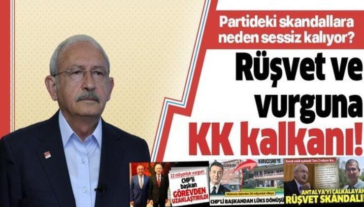 Kemal Kılıçdaroğlu partisindeki rüşvet ve vurgunlara sessiz kaldı!