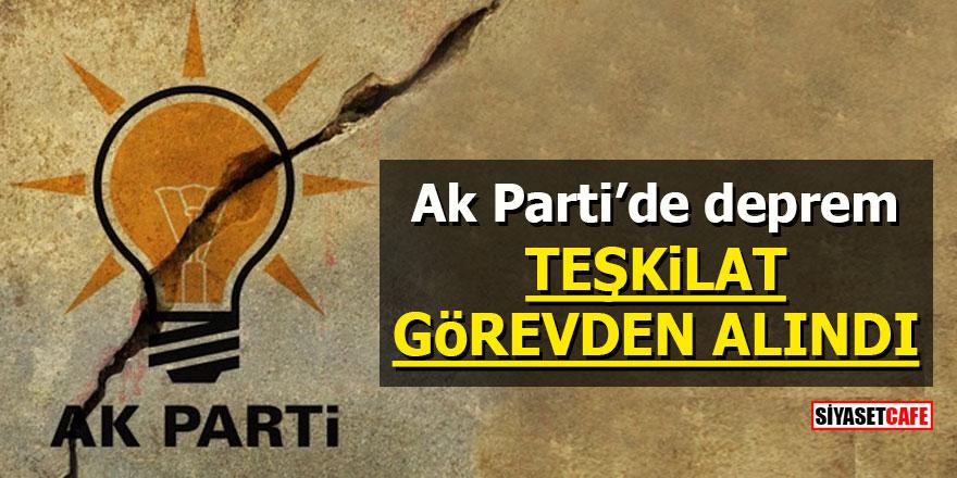 Ak Parti'de deprem: Teşkilat görevden alındı