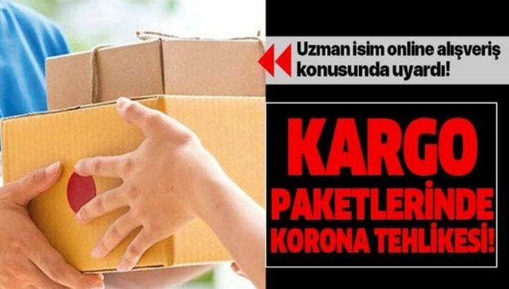 Son dakika: Kargo paketlerindeki corona tehlikesine dikkat!.