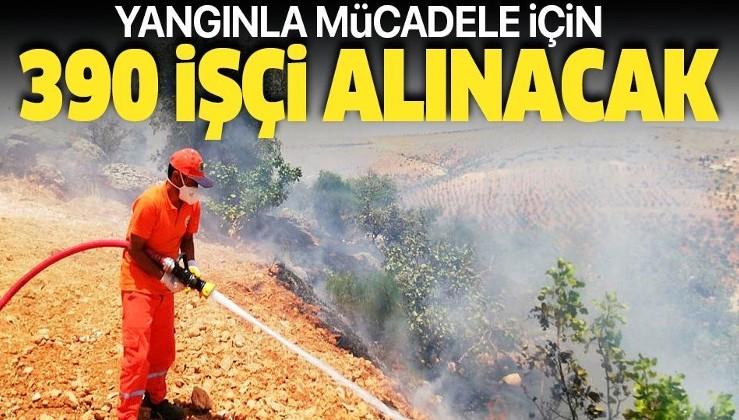 Yangınla mücadele için 390 işçi alınacak