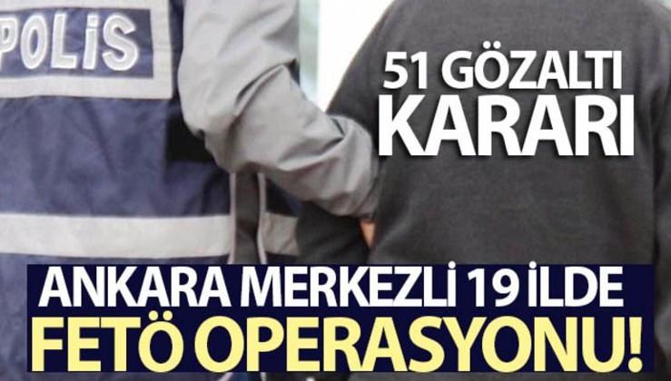 19 ilde FETÖ soruşturması: 51 şüpheli hakkında gözaltı kararı verildi