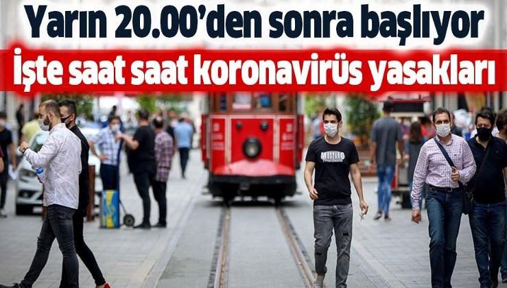 İşte saat saat yeni koronavirüs yasakları! Yarın 20.00'den sonra başlıyor