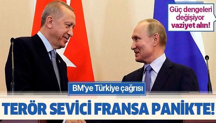 Terör sevici Fransa'dan panikte! BM'ye Türkiye çağrısı: Güç dengeleri değişiyor vaziyet alın.