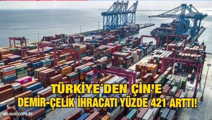 Türkiye'den Çin'e demir-çelik ihracatı yüzde 421 arttı