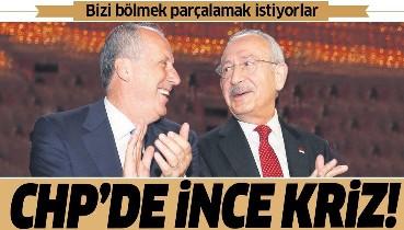 CHP'de Muharrem İnce krizi! Kılıçdaroğlu feryat etti: Bizi bölmek parçalamak istiyorlar!