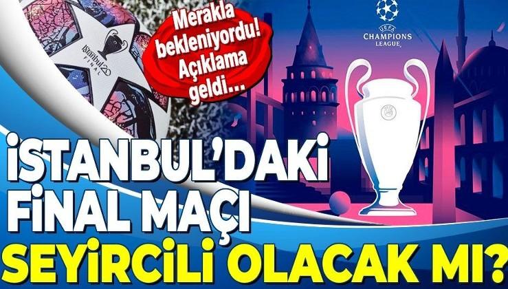 İstanbul'daki UEFA Şampiyonlar Ligi finali seyircili olacak mı? UEFA Başkanı Aleksander Ceferin açıkladı...