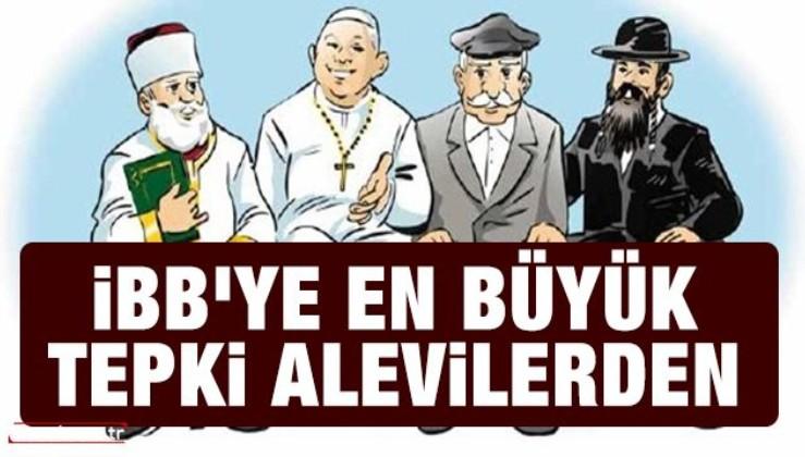 İBB'ye en büyük tepki Alevilerden