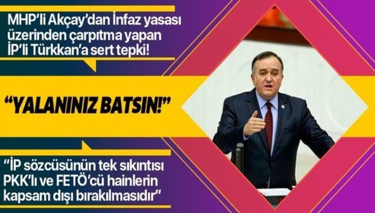 """MHP Grup Başkanvekili Erkan Akçay'dan İYİ Partili Lütfü Türkkan'a tepki: """"Yalanın batsın"""""""