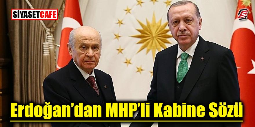 Erdoğan'dan MHP'li kabine sözü
