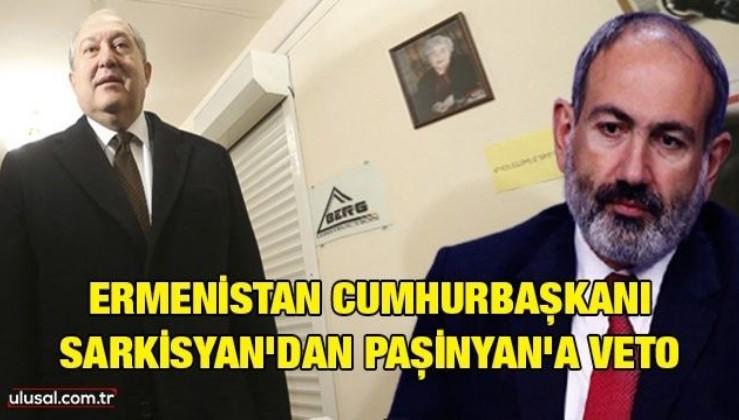 Ermenistan Cumhurbaşkanı Sarkisyan'dan Paşinyan'a veto